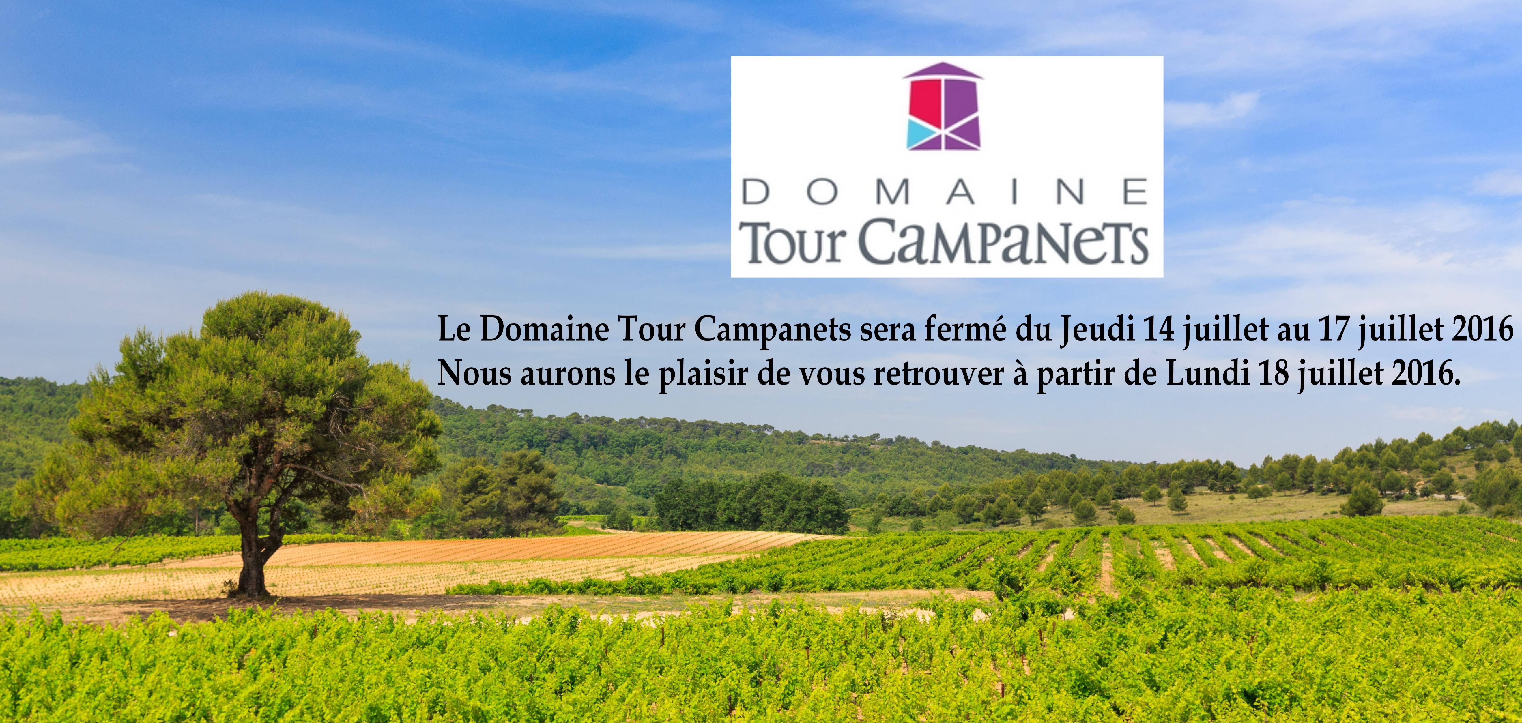 Fermeture Juillet 2016 Domaine Tour Campanets